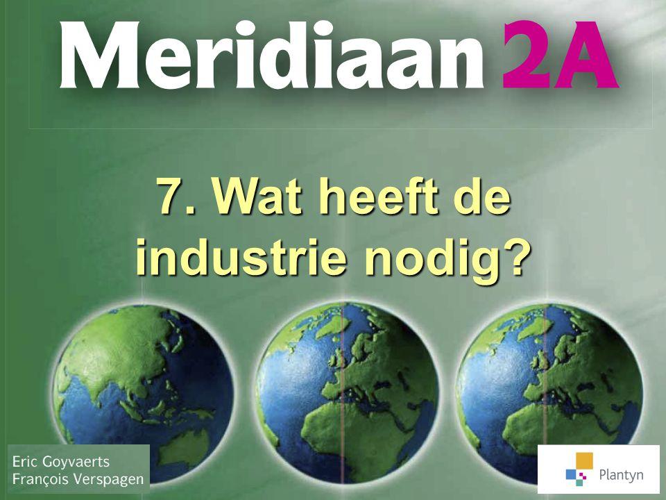 7. Wat heeft de industrie nodig