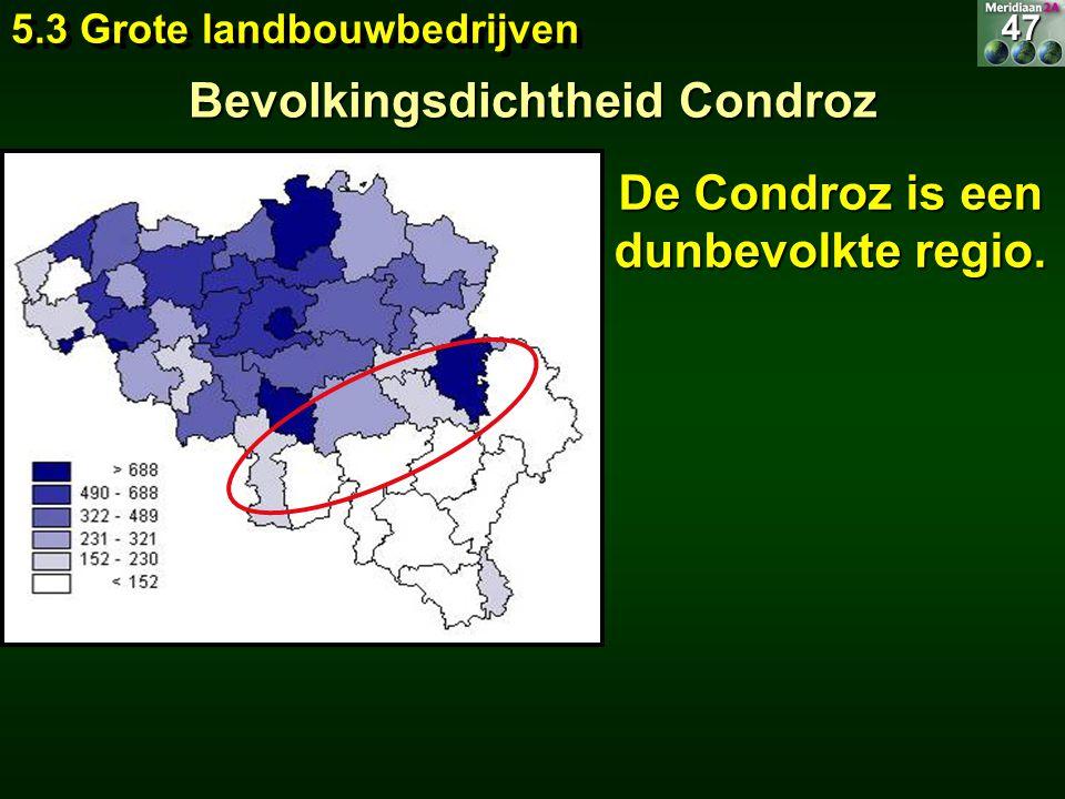 Bevolkingsdichtheid Condroz De Condroz is een dunbevolkte regio.
