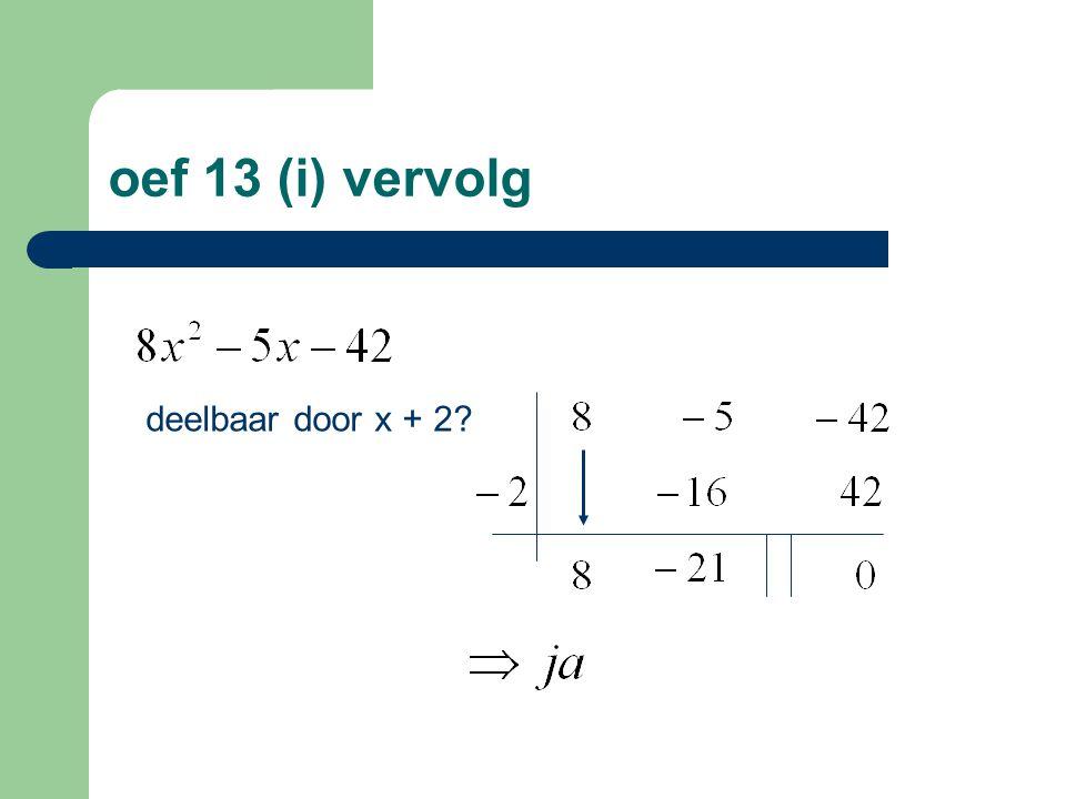 oef 13 (i) vervolg deelbaar door x + 2