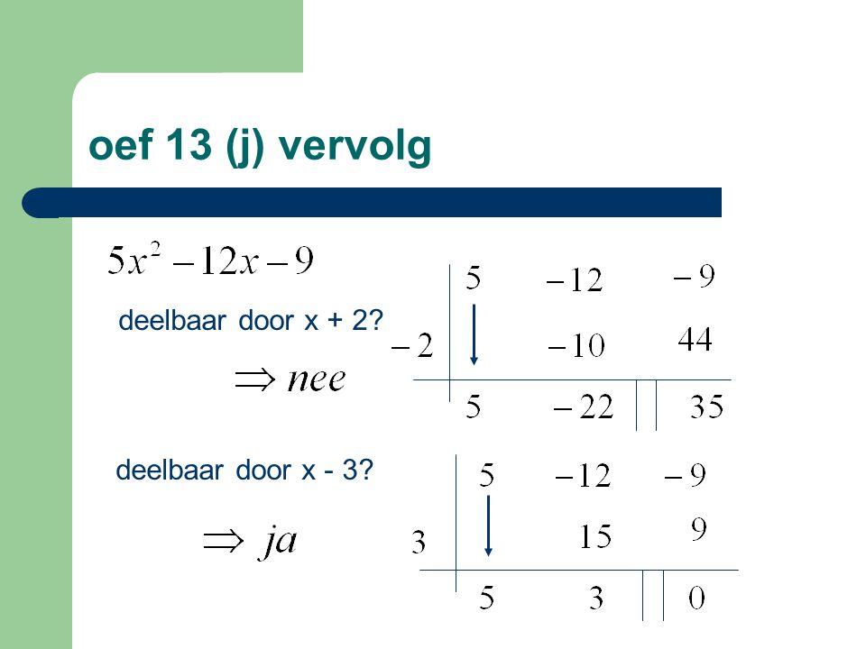 oef 13 (j) vervolg deelbaar door x + 2 deelbaar door x - 3