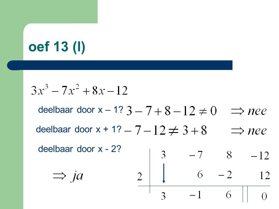 oef 13 (l) deelbaar door x – 1 deelbaar door x + 1