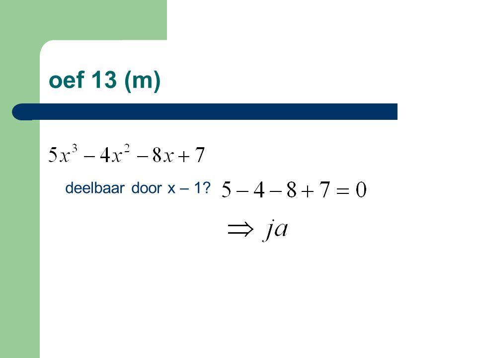 oef 13 (m) deelbaar door x – 1 16