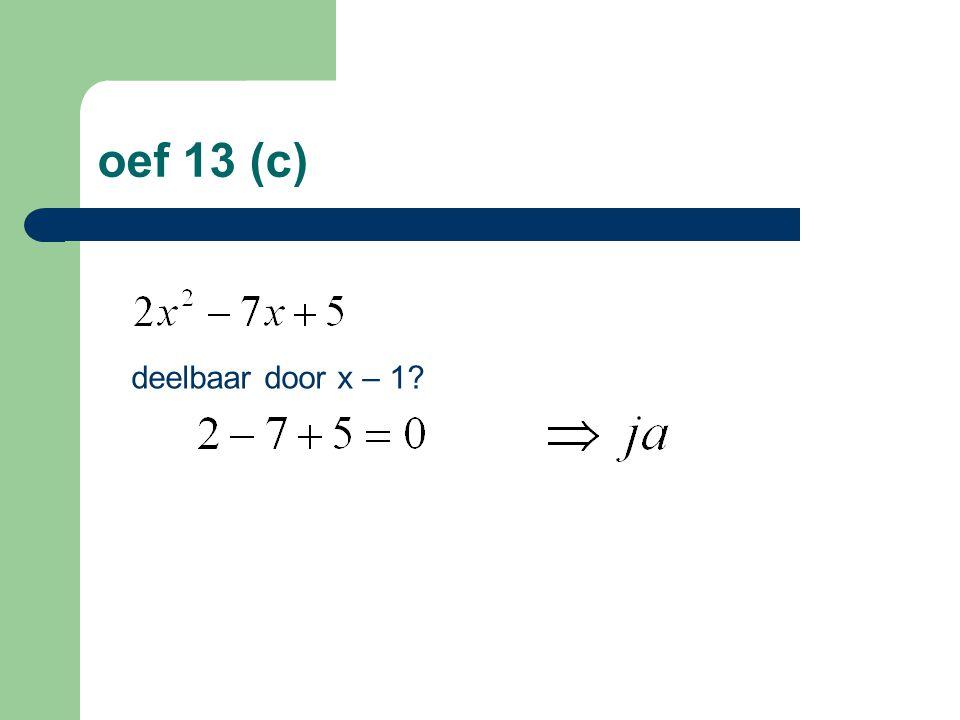 oef 13 (c) deelbaar door x – 1