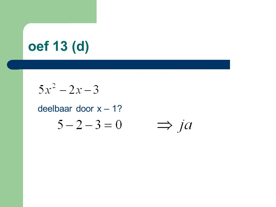 oef 13 (d) deelbaar door x – 1