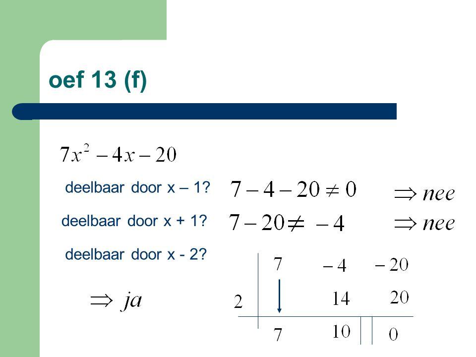 oef 13 (f) deelbaar door x – 1 deelbaar door x + 1