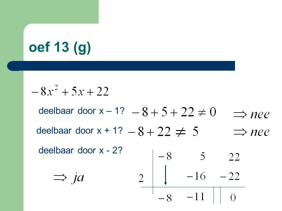 oef 13 (g) deelbaar door x – 1 deelbaar door x + 1
