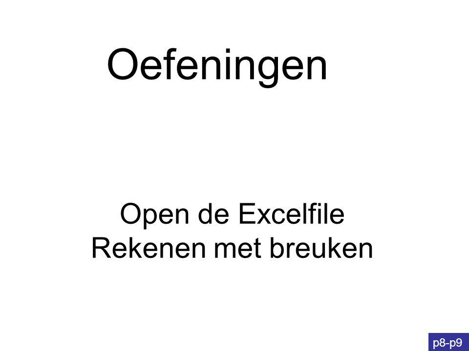 Oefeningen Open de Excelfile Rekenen met breuken p8-p9