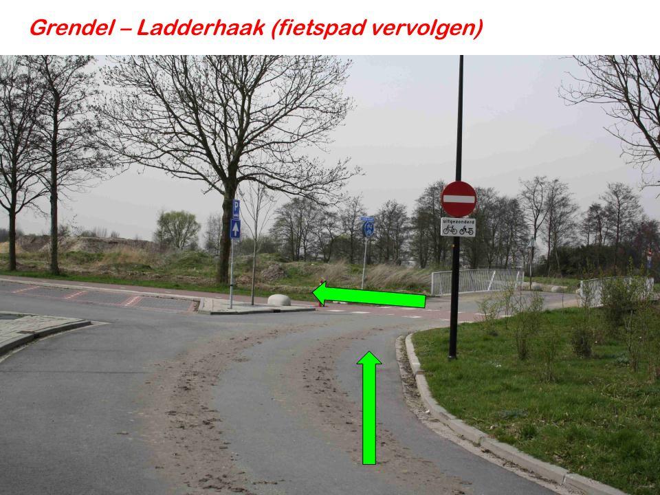 Grendel – Ladderhaak (fietspad vervolgen)