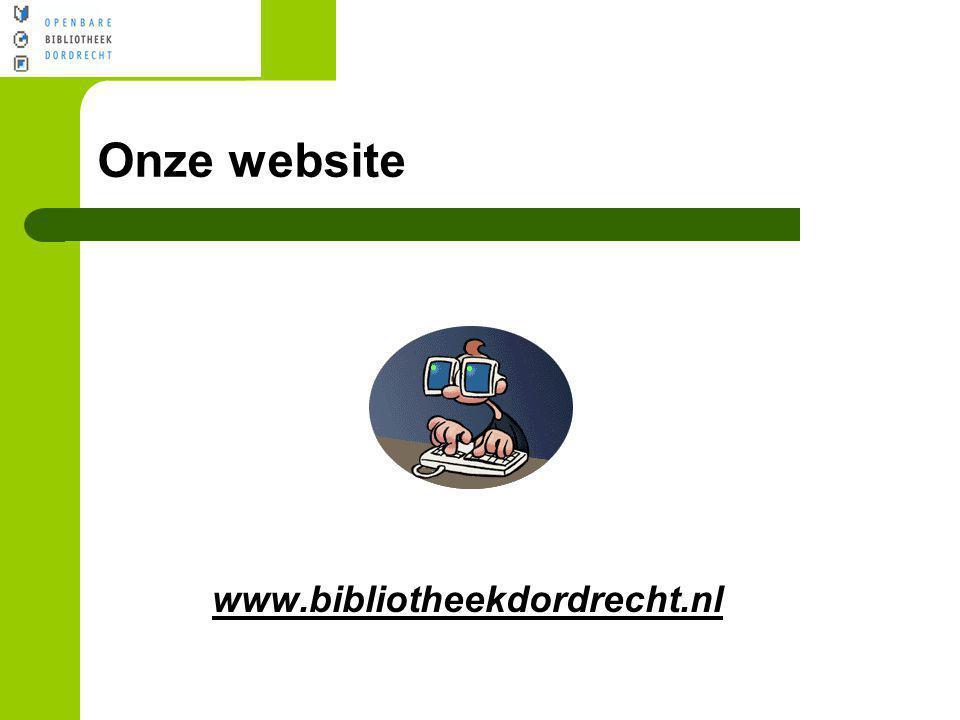Onze website www.bibliotheekdordrecht.nl