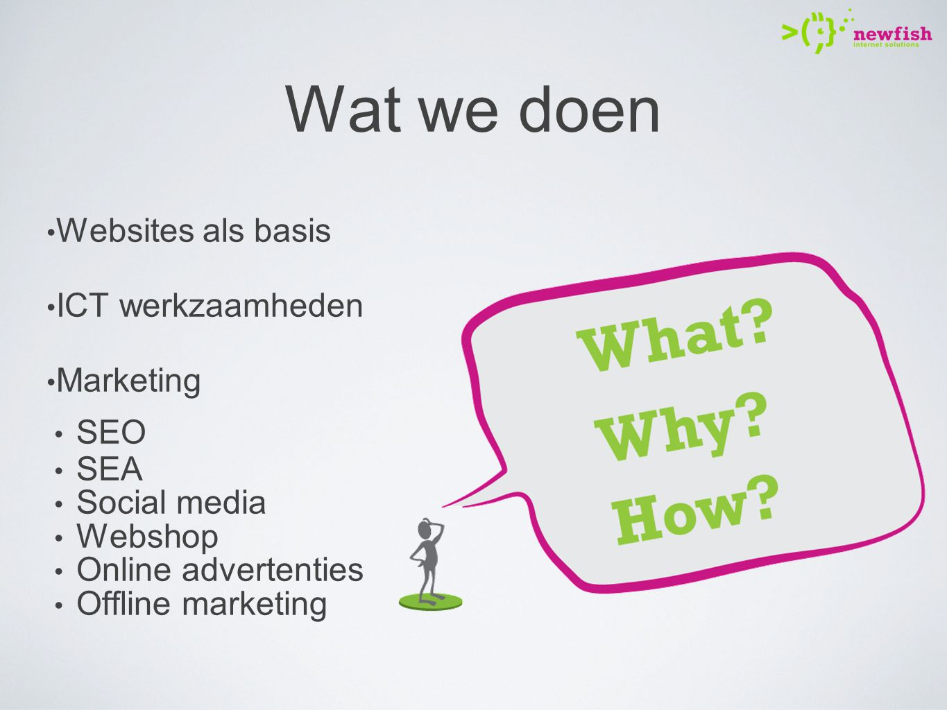 Wat we doen Websites als basis ICT werkzaamheden Marketing SEO SEA