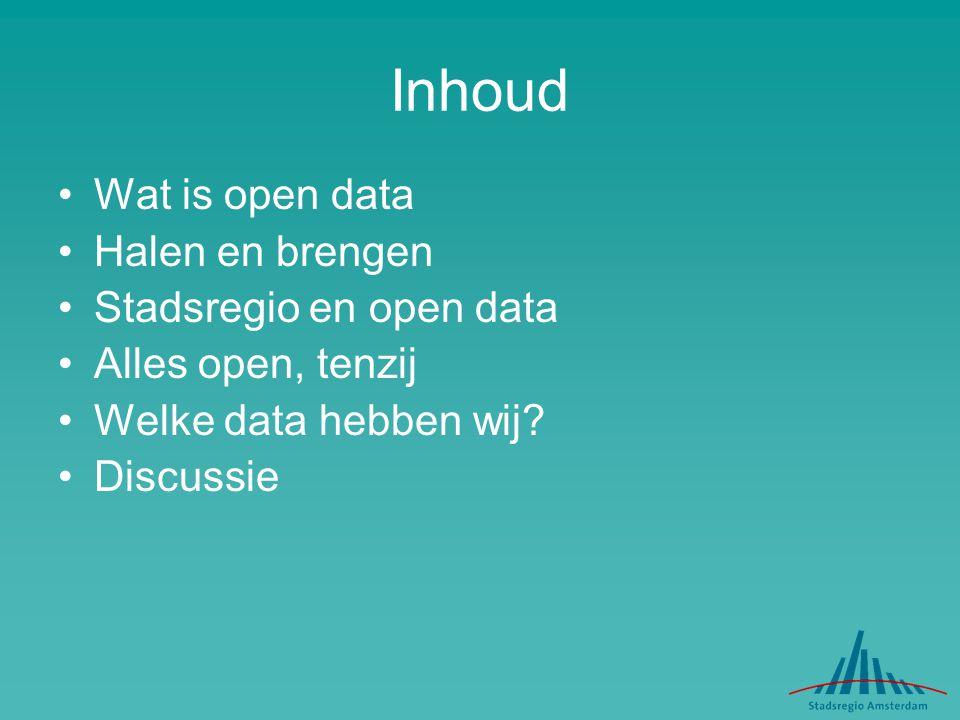 Inhoud Wat is open data Halen en brengen Stadsregio en open data