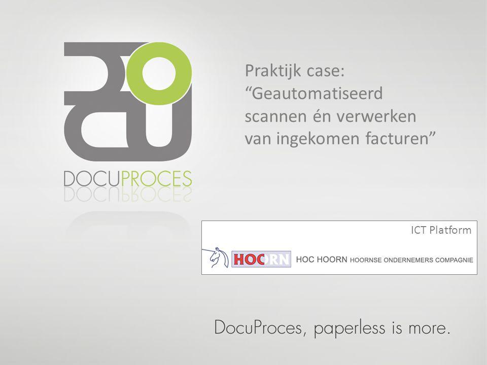 Praktijk case: Geautomatiseerd scannen én verwerken van ingekomen facturen