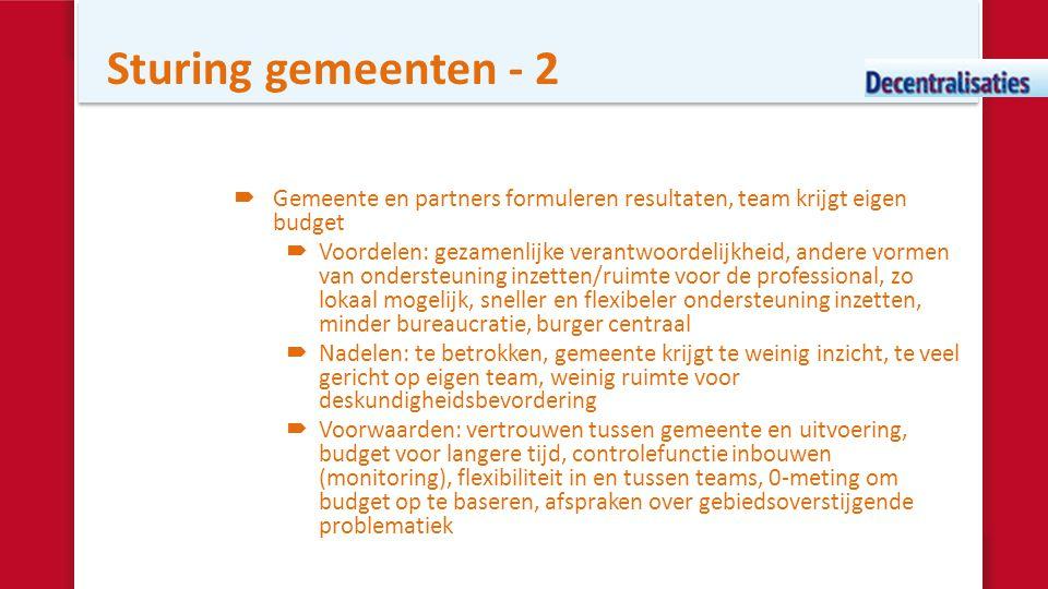 Sturing gemeenten - 2 Gemeente en partners formuleren resultaten, team krijgt eigen budget.