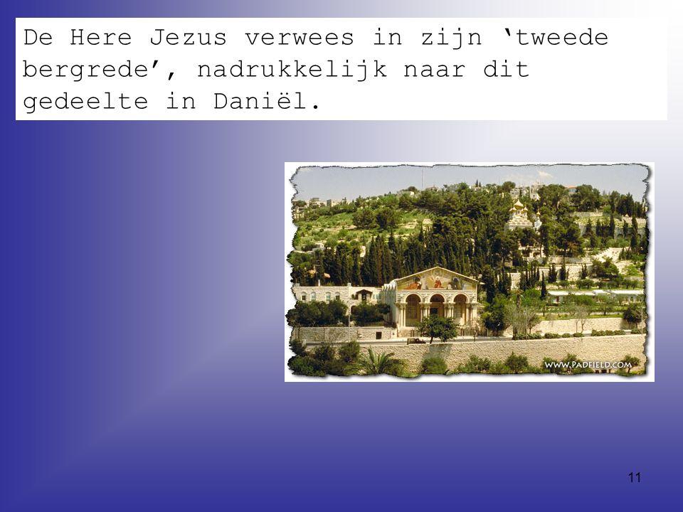 De Here Jezus verwees in zijn 'tweede bergrede', nadrukkelijk naar dit gedeelte in Daniël.