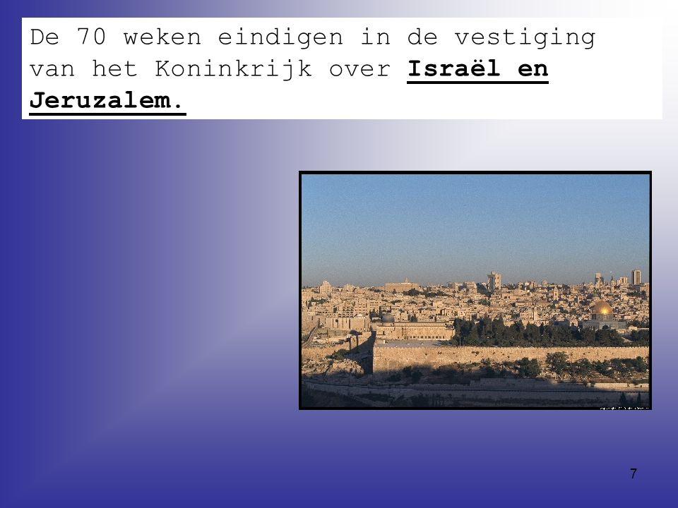 De 70 weken eindigen in de vestiging van het Koninkrijk over Israël en Jeruzalem.