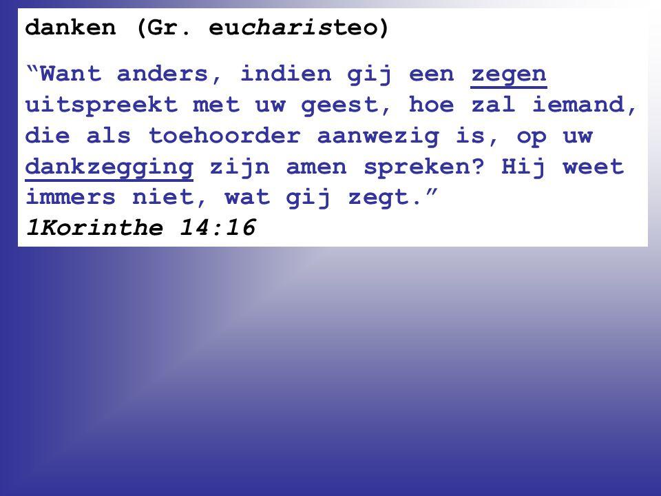 danken (Gr. eucharisteo)