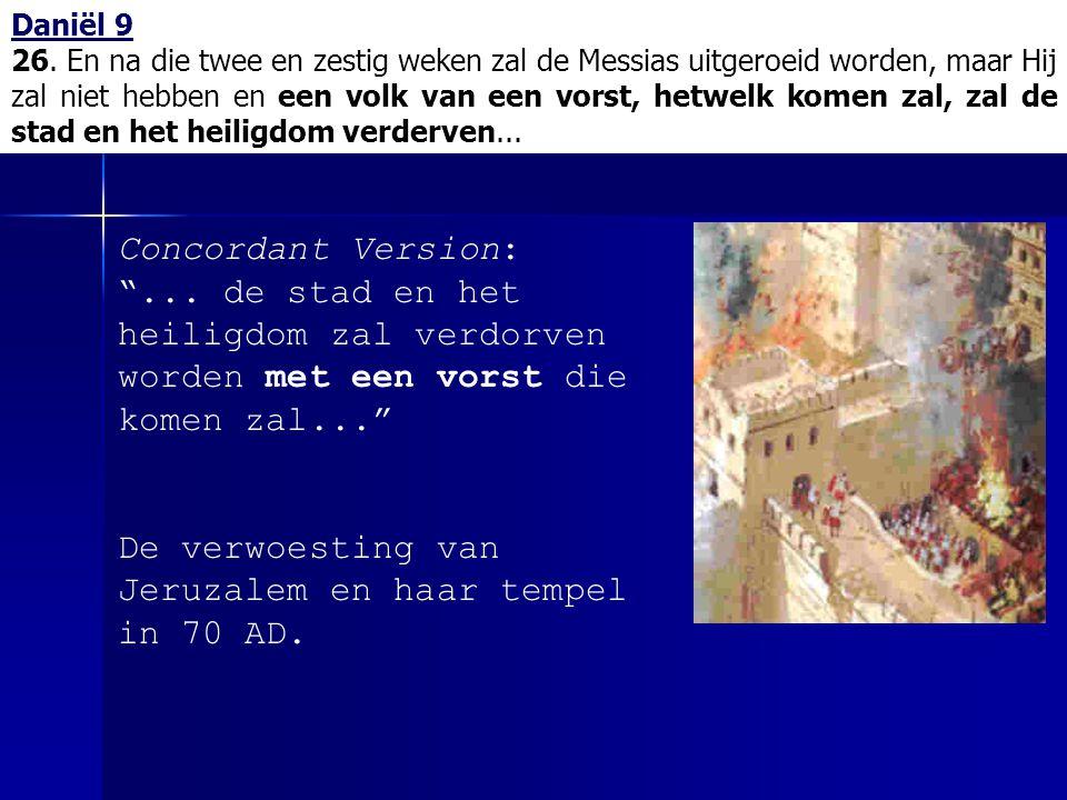 De verwoesting van Jeruzalem en haar tempel in 70 AD.