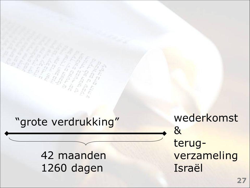 wederkomst & terug-verzameling Israël grote verdrukking