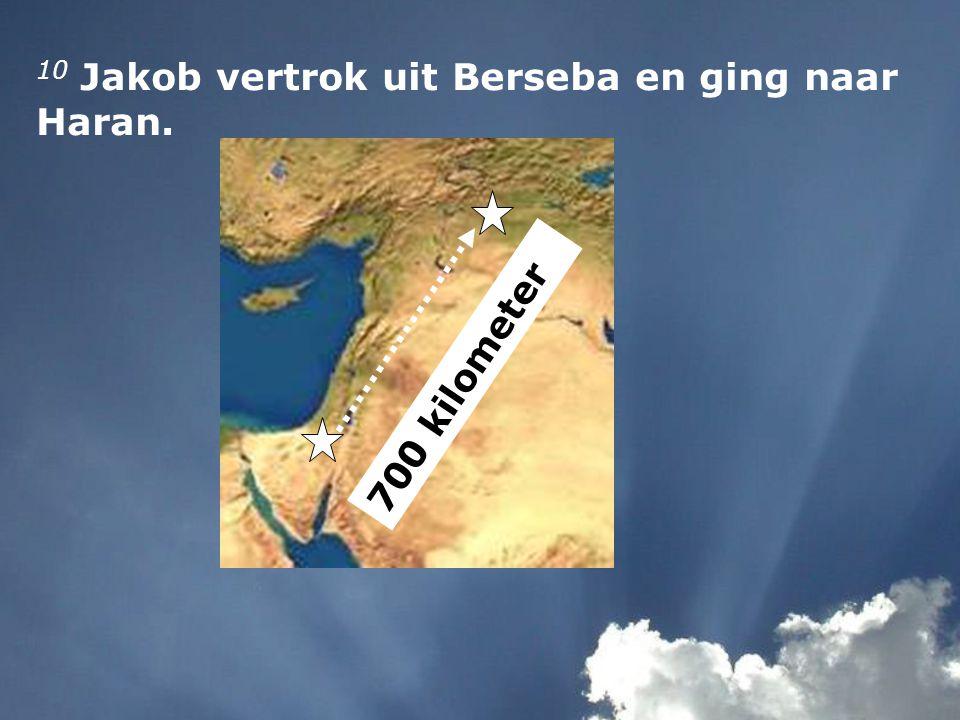 10 Jakob vertrok uit Berseba en ging naar Haran.
