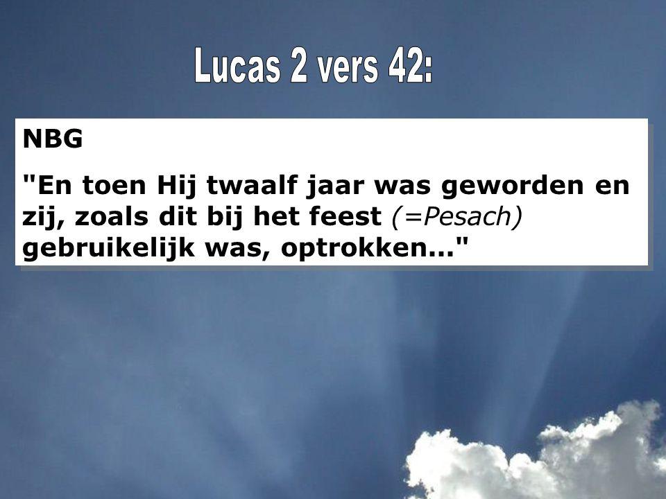 Lucas 2 vers 42: NBG.