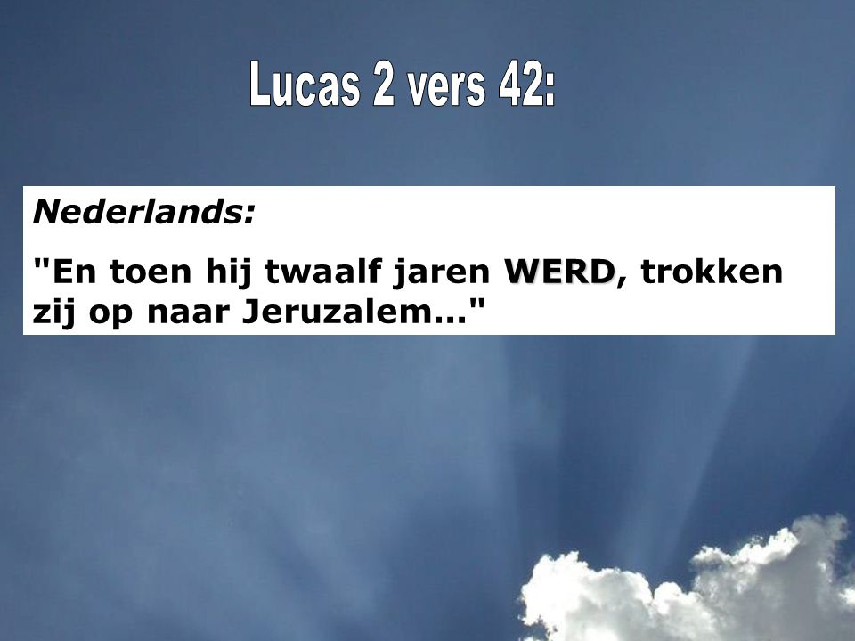 Lucas 2 vers 42: Nederlands: