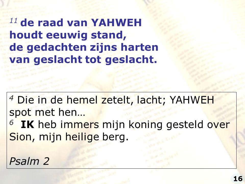 11 de raad van YAHWEH houdt eeuwig stand,