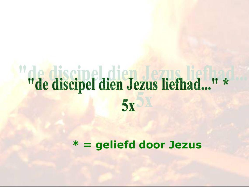 de discipel dien Jezus liefhad... *