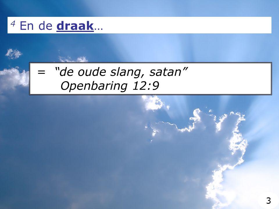 = de oude slang, satan Openbaring 12:9