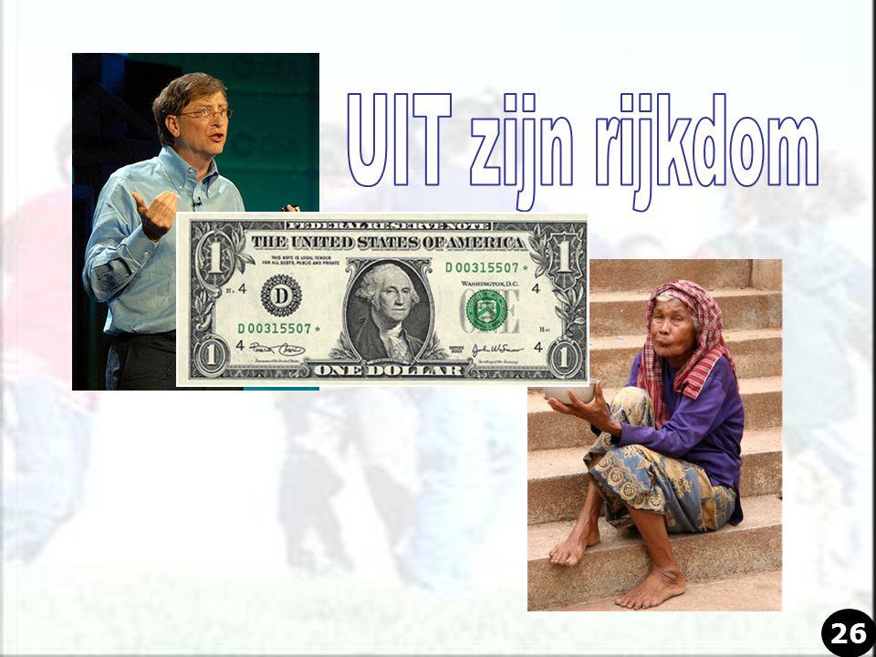 UIT zijn rijkdom 26