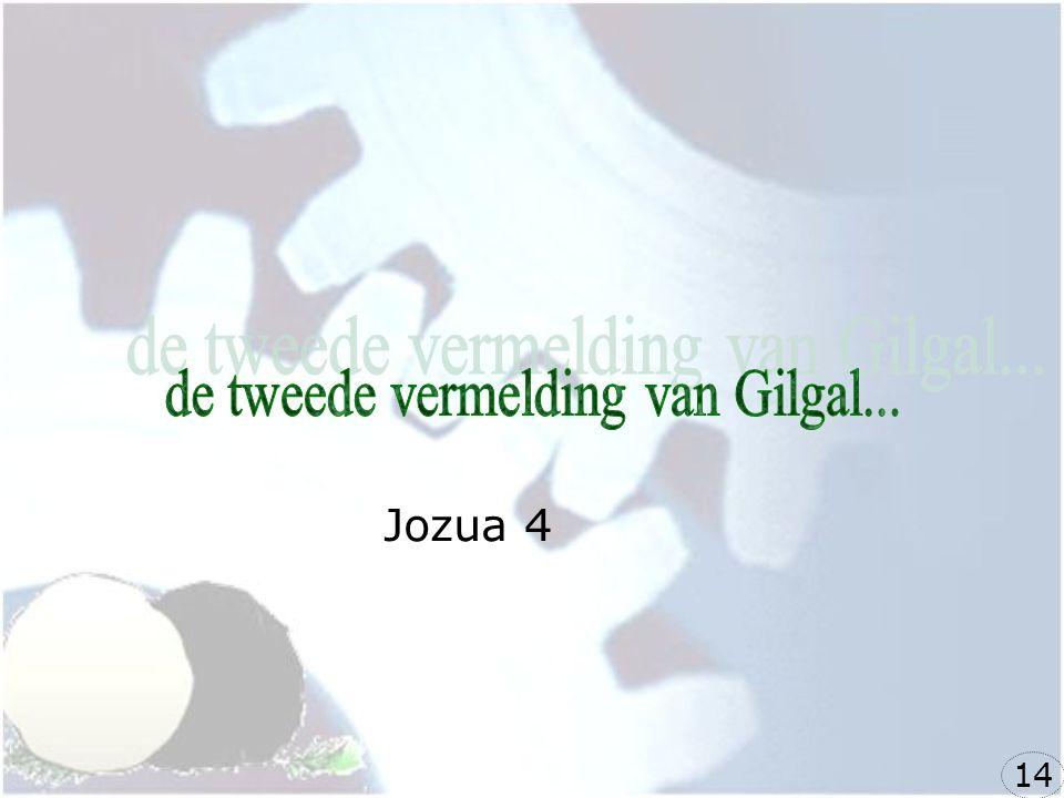 de tweede vermelding van Gilgal...