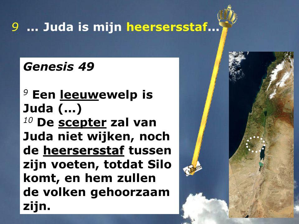 9 ... Juda is mijn heersersstaf...