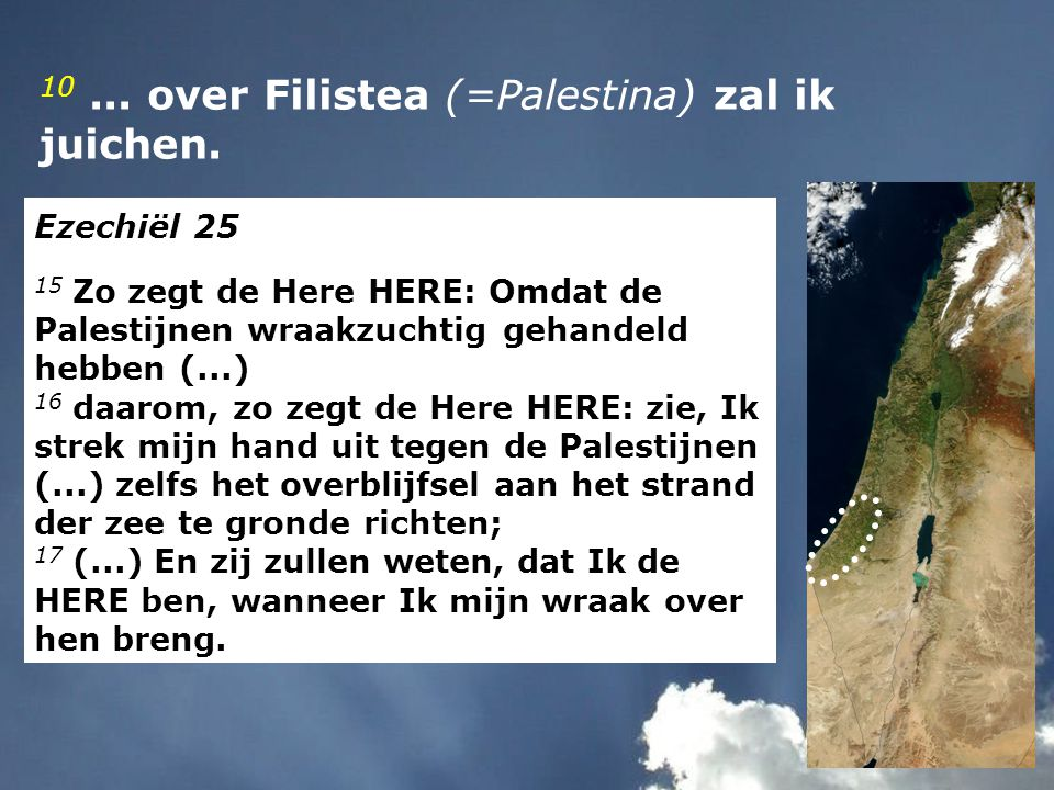 10 ... over Filistea (=Palestina) zal ik juichen.