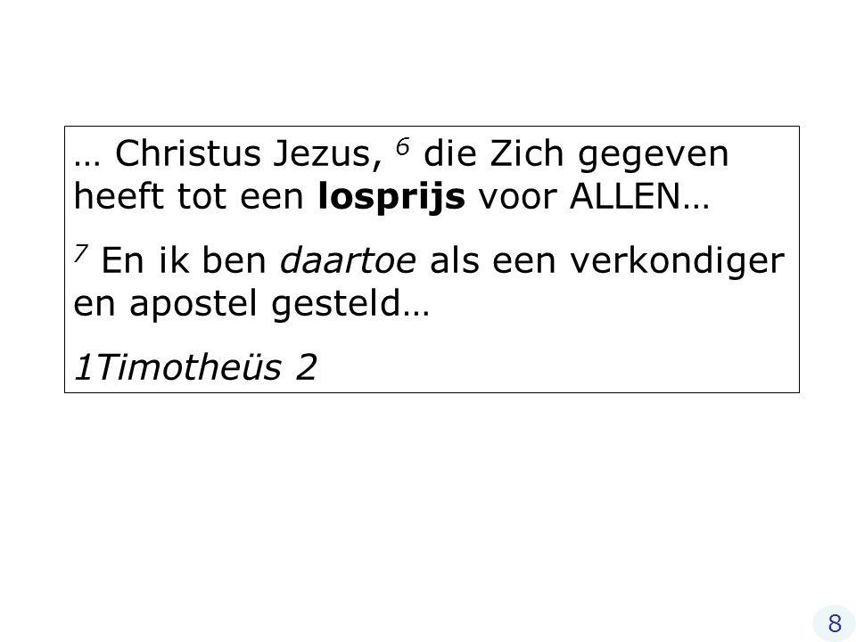 7 En ik ben daartoe als een verkondiger en apostel gesteld…