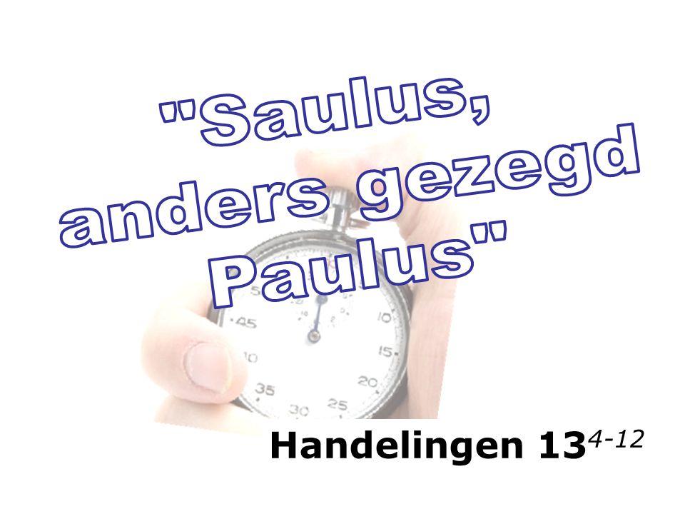 Saulus, anders gezegd Paulus Handelingen 134-12