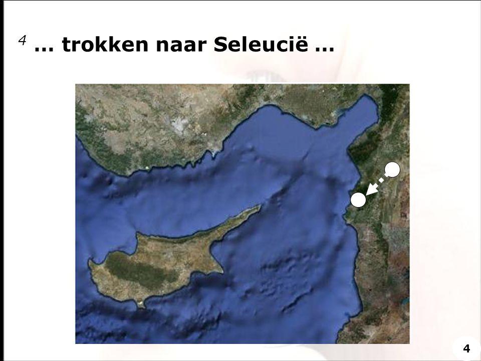 4 … trokken naar Seleucië …