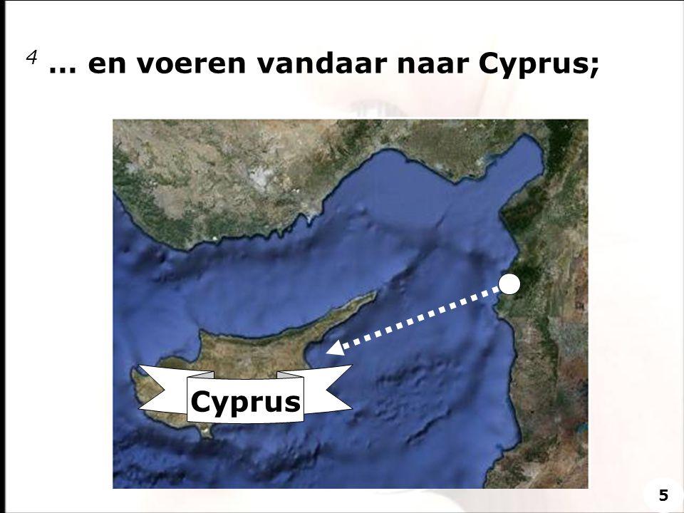 4 … en voeren vandaar naar Cyprus;