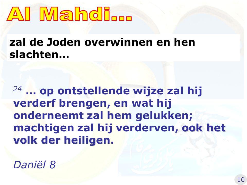 Al Mahdi... zal de Joden overwinnen en hen slachten…