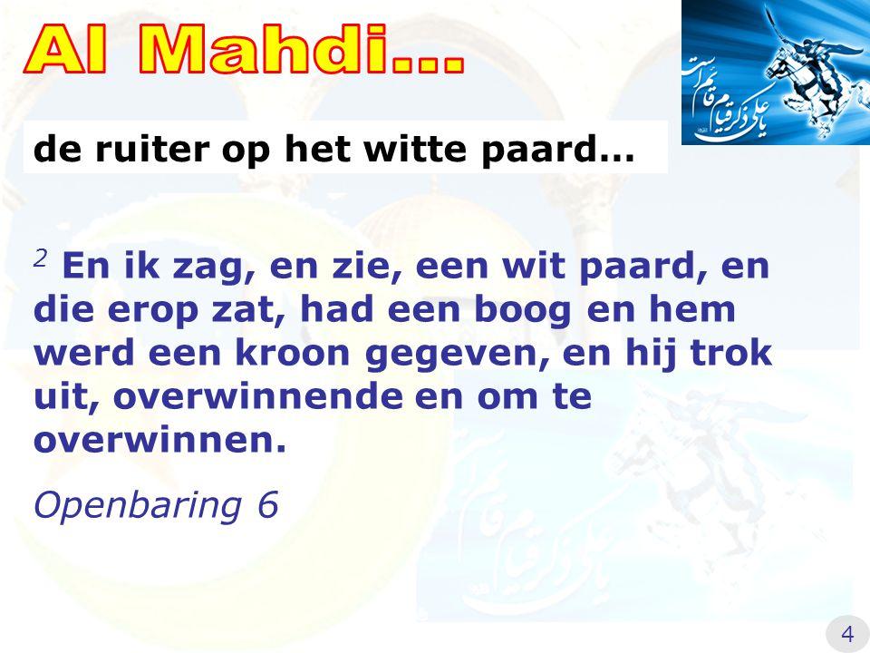 Al Mahdi... de ruiter op het witte paard…