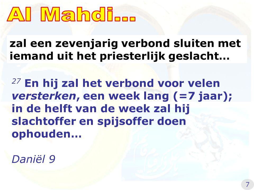 Al Mahdi... zal een zevenjarig verbond sluiten met iemand uit het priesterlijk geslacht…