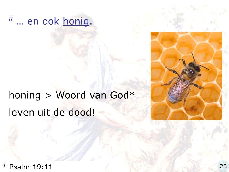 honing > Woord van God* leven uit de dood!