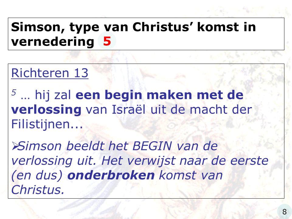 Simson, type van Christus' komst in vernedering 5