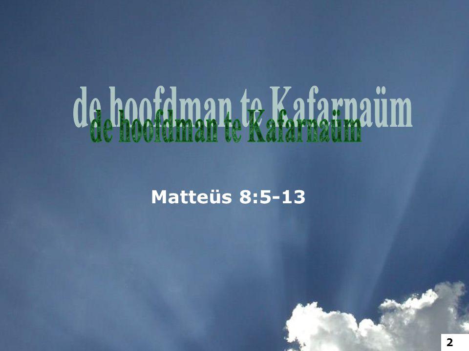 de hoofdman te Kafarnaüm