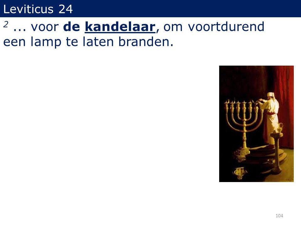 2 ... voor de kandelaar, om voortdurend een lamp te laten branden.