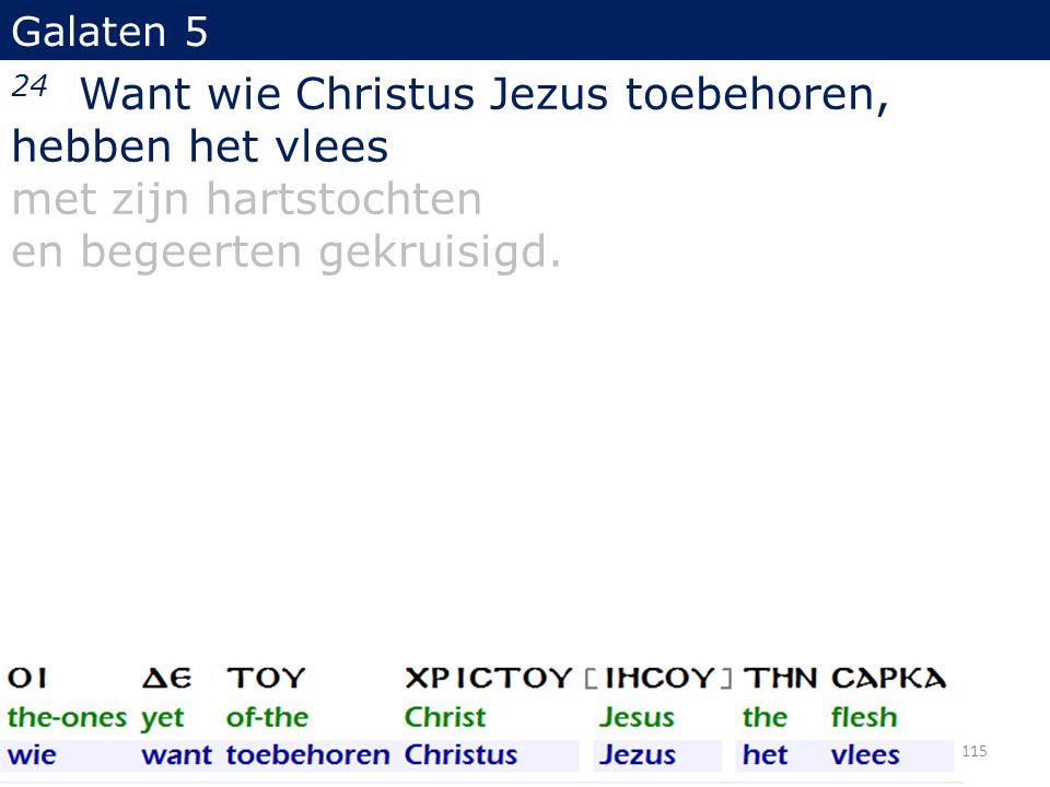 24 Want wie Christus Jezus toebehoren, hebben het vlees