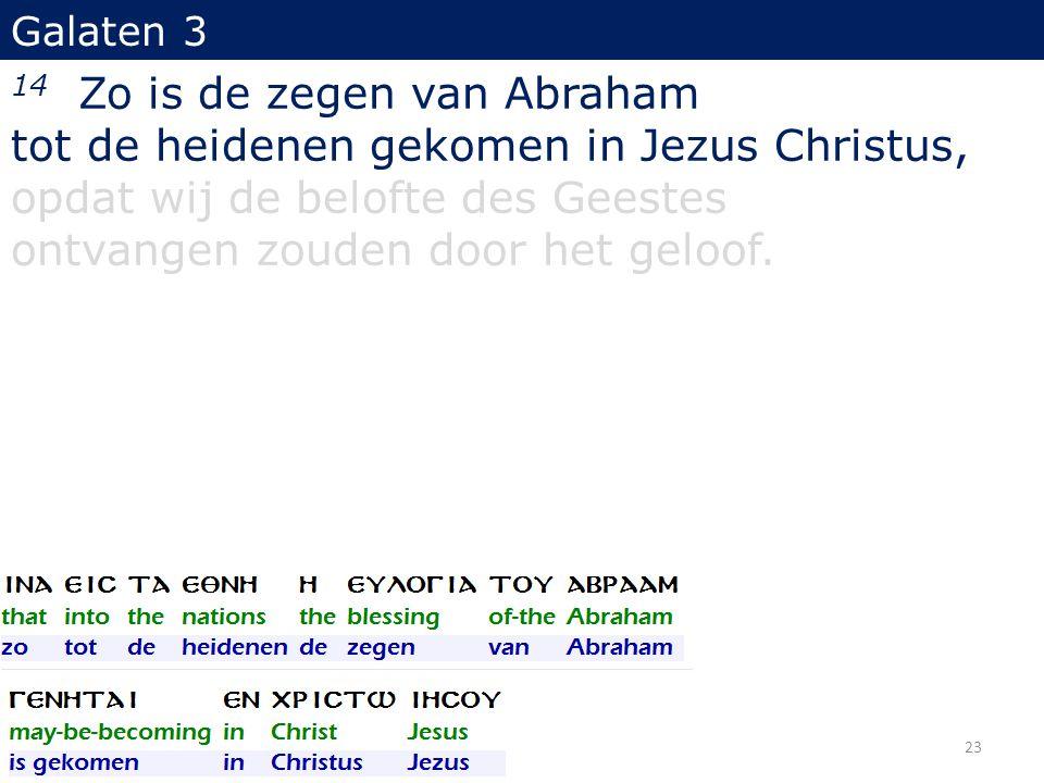 14 Zo is de zegen van Abraham