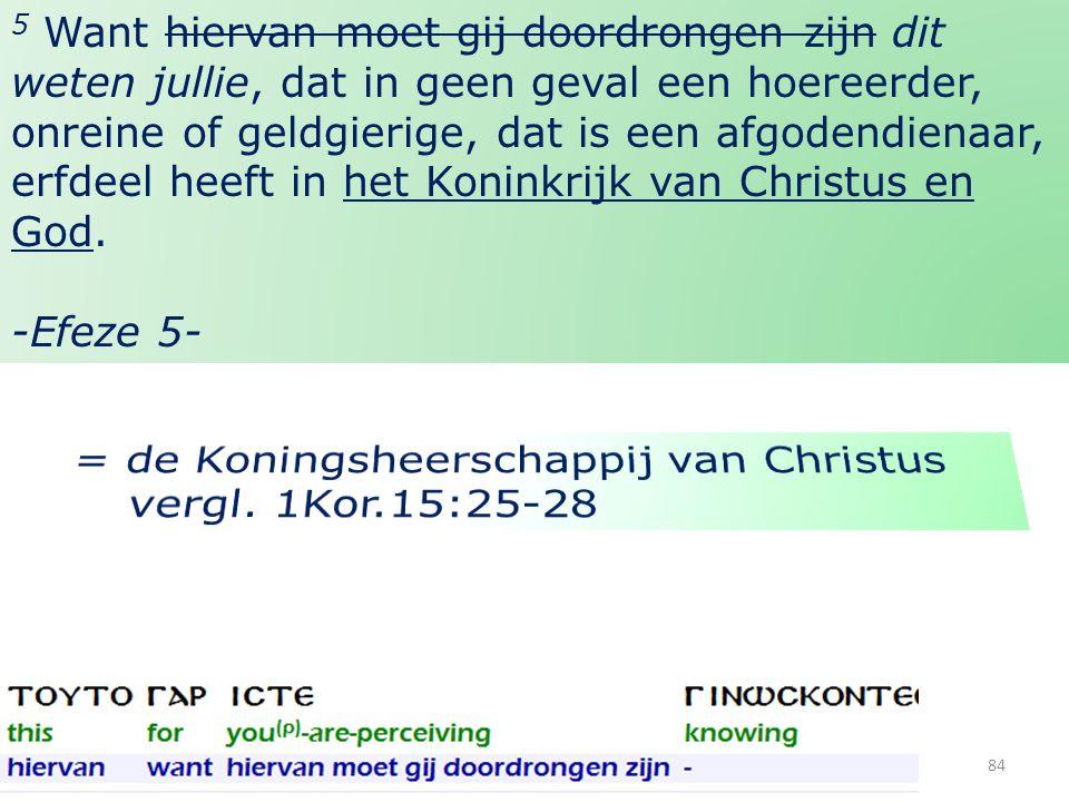 = de Koningsheerschappij van Christus vergl. 1Kor.15:25-28