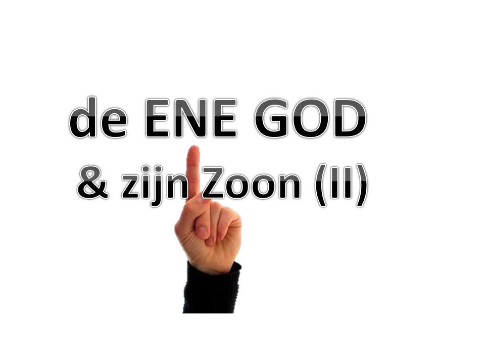 de ENE GOD & zijn Zoon (II)