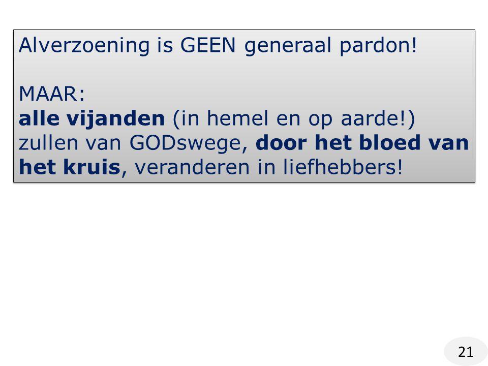 Alverzoening is GEEN generaal pardon!