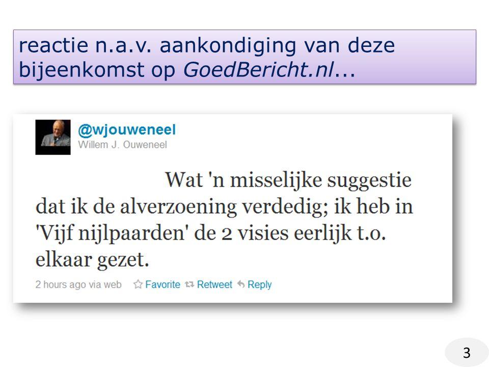 reactie n.a.v. aankondiging van deze bijeenkomst op GoedBericht.nl...
