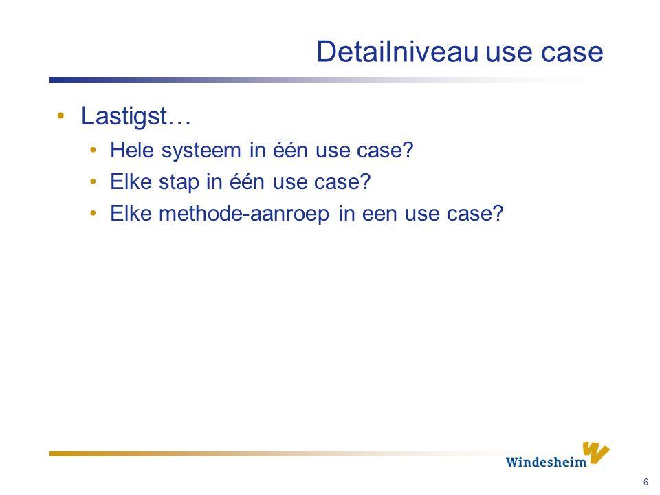 Detailniveau use case Lastigst… Hele systeem in één use case